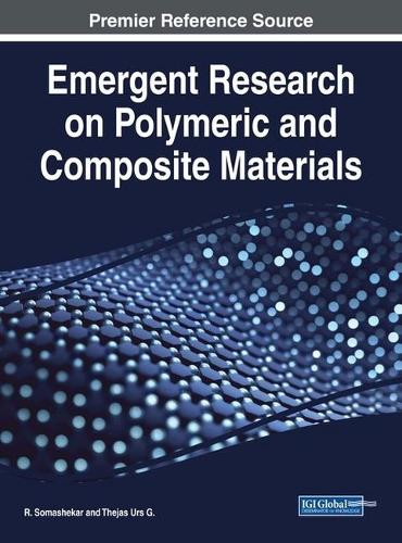 Emergent Research on Polymeric and Composite Materials - Advances in Chemical and Materials Engineering (Hardback)