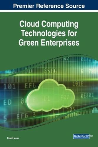 Cloud Computing Technologies for Green Enterprises - Advances in Business Information Systems and Analytics (Hardback)