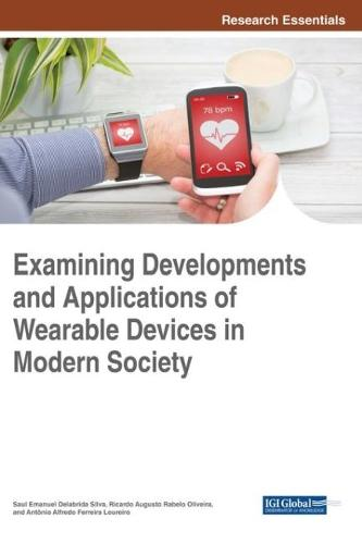 Examining Developments and Applications of Wearable Devices in Modern Society - Advances in Wireless Technologies and Telecommunication (Hardback)