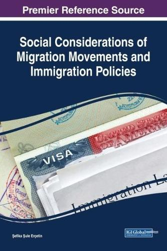 Social Considerations of Migration Movements and Immigration Policies - Advances in Religious and Cultural Studies (Hardback)