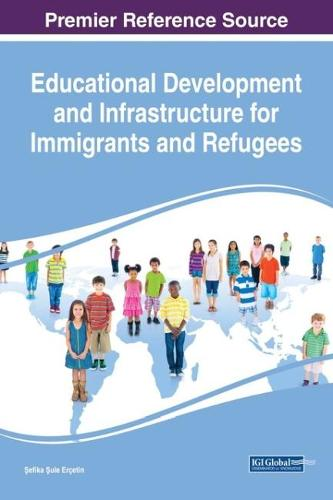Educational Development and Infrastructure for Immigrants and Refugees - Advances in Religious and Cultural Studies (Hardback)