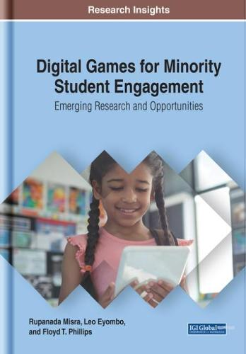 Digital Games for Minority Student Engagement: Emerging Research and Opportunities (Hardback)