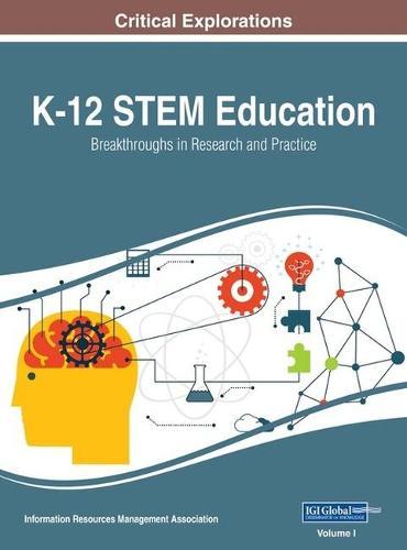 K-12 STEM Education: Breakthroughs in Research and Practice (Hardback)