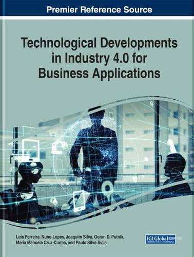 Technological Developments in Industry 4.0 for Business Applications - Advances in Logistics, Operations, and Management Science (Hardback)