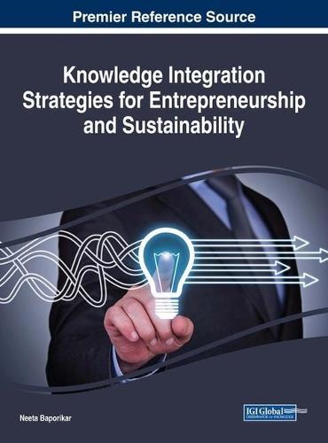 Knowledge Integration Strategies for Entrepreneurship and Sustainability (Hardback)