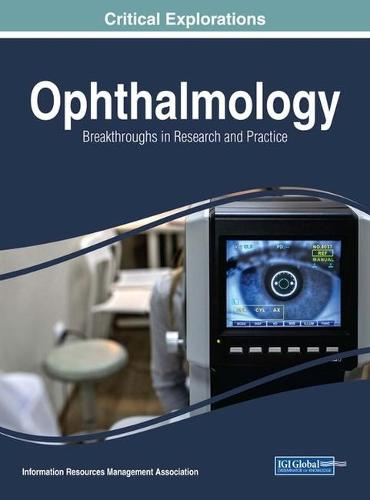Ophthalmology: Breakthroughs in Research and Practice (Hardback)