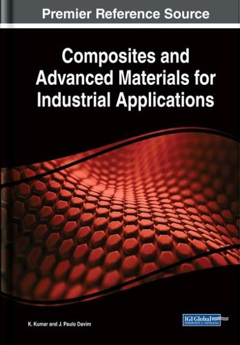 Composites and Advanced Materials for Industrial Applications - Advances in Chemical and Materials Engineering (Hardback)