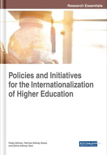 Policies and Initiatives for the Internationalization of Higher Education - Advances in Higher Education and Professional Development (Hardback)