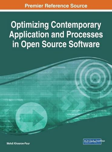 Optimizing Contemporary Application and Processes in Open Source Software - Advances in Systems Analysis, Software Engineering, and High Performance Computing (Hardback)