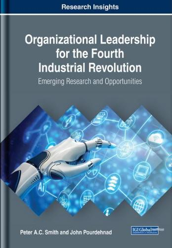 Organizational Leadership for the Fourth Industrial Revolution: Emerging Research and Opportunities (Hardback)