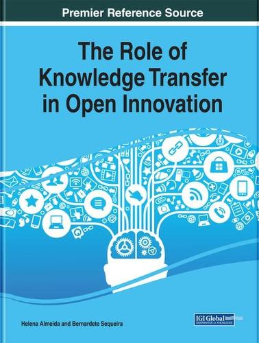 The Role of Knowledge Transfer in Open Innovation - Advances in Knowledge Acquisition, Transfer, and Management (Hardback)