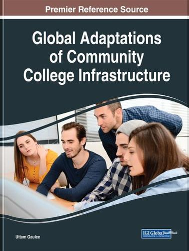 Global Adaptations of Community College Infrastructure - Advances in Higher Education and Professional Development (Hardback)