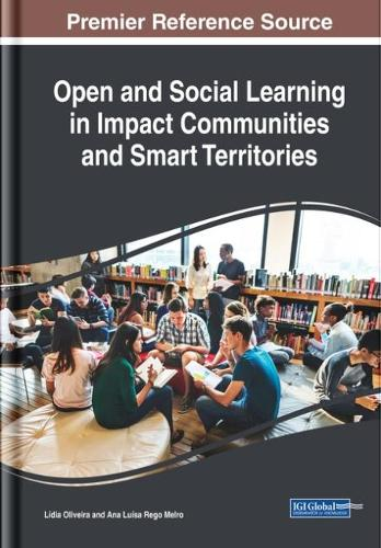 Open and Social Learning in Impact Communities and Smart Territories - Advances in Educational Technologies and Instructional Design (Hardback)