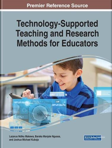 Technology-Supported Teaching and Research Methods for Educators - Advances in Educational Technologies and Instructional Design (Hardback)
