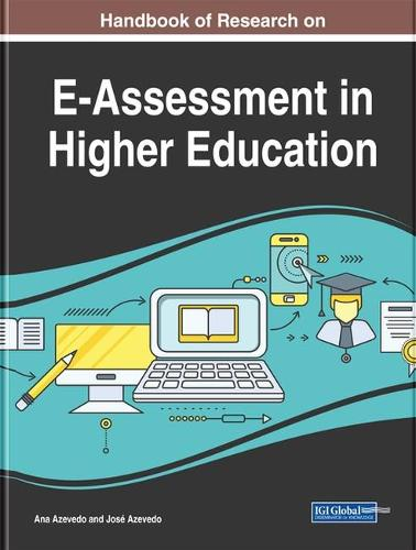 Handbook of Research on E-Assessment in Higher Education - Advances in Higher Education and Professional Development (Hardback)