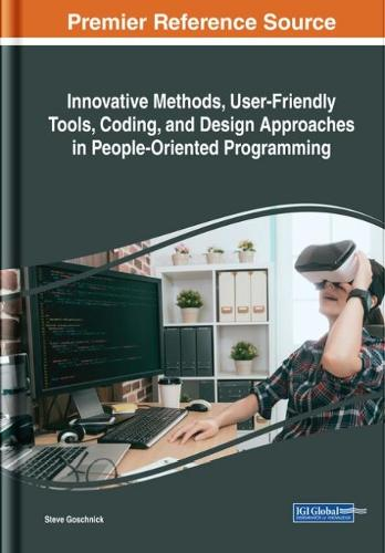 Innovative Methods, User-Friendly Tools, Coding, and Design Approaches in People-Oriented Programming - Advances in Computer and Electrical Engineering (Hardback)