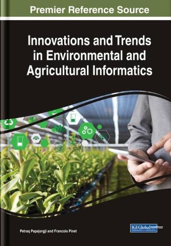 Innovations and Trends in Environmental and Agricultural Informatics (Hardback)
