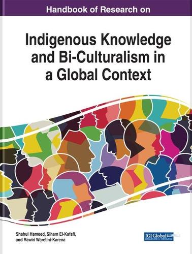 Handbook of Research on Indigenous Knowledge and Bi-Culturalism in a Global Context (Hardback)