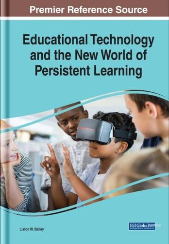 Educational Technology and the New World of Persistent Learning (Hardback)