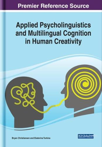 Applied Psycholinguistics and Multilingual Cognition in Human Creativity - Advances in Linguistics and Communication Studies (Hardback)