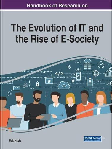 Handbook of Research on the Evolution of IT and the Rise of E-Society (Hardback)