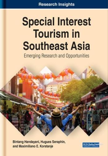 Special Interest Tourism in Southeast Asia: Emerging Research and Opportunities - Advances in Hospitality, Tourism, and the Services Industry (Hardback)