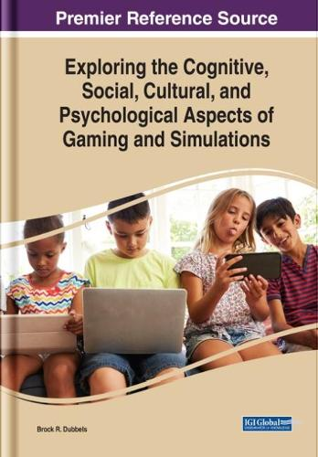 Exploring the Cognitive, Social, Cultural, and Psychological Aspects of Gaming and Simulations - Advances in Game-Based Learning (Hardback)