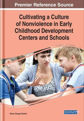 Cultivating a Culture of Nonviolence in Early Childhood Development Centers and Schools (Hardback)