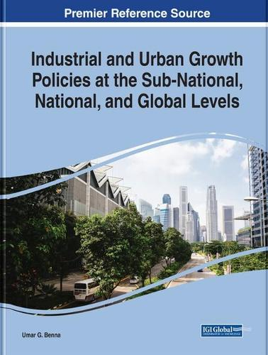 Industrial and Urban Growth Policies at the Sub-National, National, and Global Levels (Hardback)