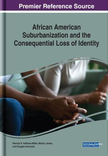 African American Suburbanization and the Consequential Loss of Identity - Advances in Religious and Cultural Studies (Hardback)