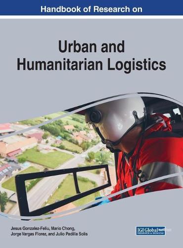 Handbook of Research on Urban and Humanitarian Logistics (Hardback)
