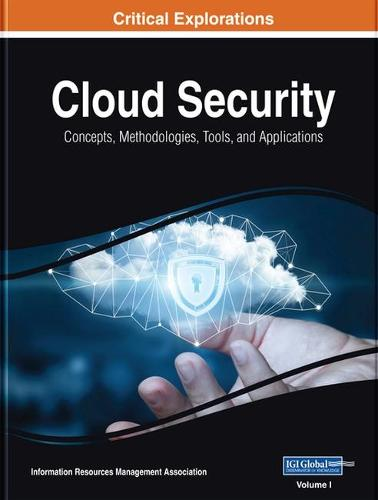 Cloud Security: Concepts, Methodologies, Tools, and Applications (Hardback)