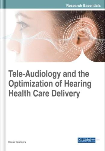 Tele-Audiology and the Optimization of Hearing Healthcare Delivery (Hardback)