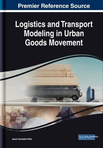 Logistics and Transport Modeling in Urban Goods Movement (Hardback)