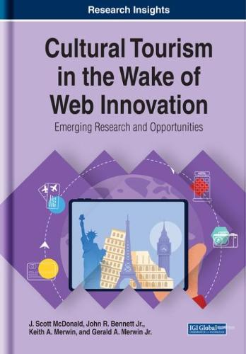 Cultural Tourism in the Wake of Web Innovation: Emerging Research and Opportunities (Hardback)