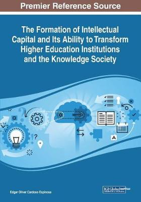 The Formation of Intellectual Capital and Its Ability to Transform Higher Education Institutions and the Knowledge Society (Paperback)