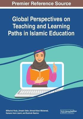 Global Perspectives on Teaching and Learning Paths in Islamic Education (Paperback)