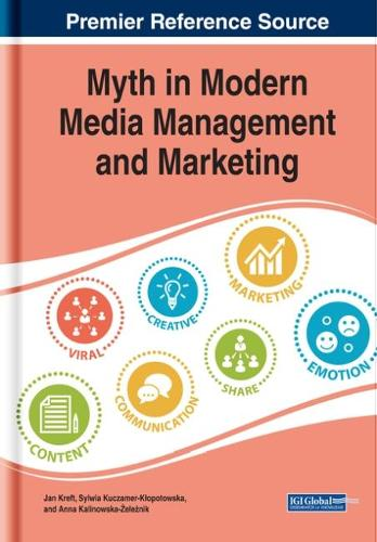 Myth in Modern Media Management and Marketing - Advances in Marketing, Customer Relationship Management, and E-Services (Hardback)