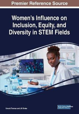 Women's Influence on Inclusion, Equity, and Diversity in STEM Fields (Paperback)