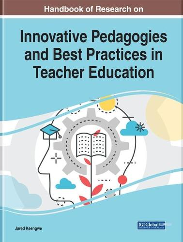 Handbook of Research on Innovative Pedagogies and Best Practices in Teacher Education (Hardback)