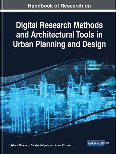 Handbook of Research on Digital Research Methods and Architectural Tools in Urban Planning and Design (Hardback)