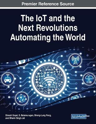 The IoT and the Next Revolutions Automating the World (Paperback)