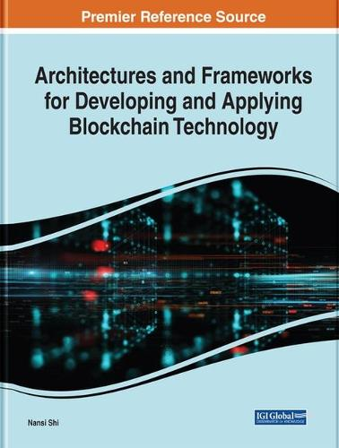 Architectures and Frameworks for Developing and Applying Blockchain Technology (Hardback)