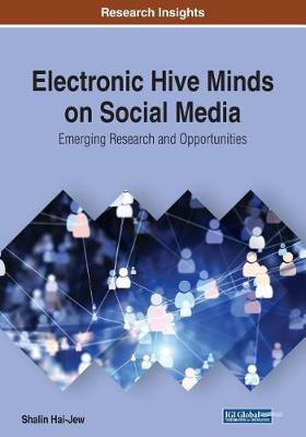Electronic Hive Minds on Social Media: Emerging Research and Opportunities (Paperback)
