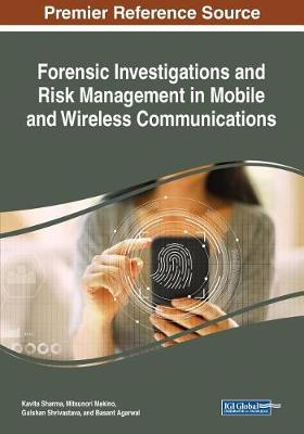 Forensic Investigations and Risk Management in Mobile and Wireless Communications (Paperback)
