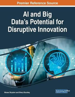 AI and Big Data's Potential for Disruptive Innovation (Paperback)