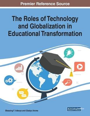 The Roles of Technology and Globalization in Educational Transformation (Paperback)