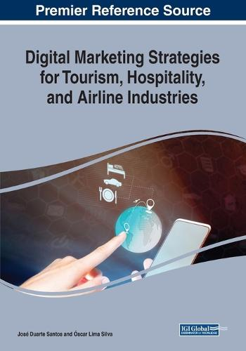 Digital Marketing Strategies for Tourism, Hospitality, and Airline Industries (Paperback)