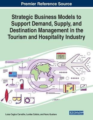Strategic Business Models to Support Demand, Supply, and Destination Management in the Tourism and Hospitality Industry (Paperback)