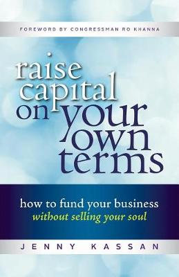 Raise Capital On Your Own Terms (Paperback)